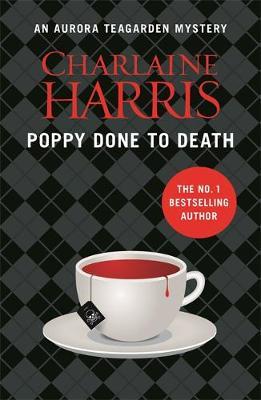 Poppy Done to Death: An Aurora Teagarden Novel - AURORA TEAGARDEN MYSTERY (Paperback)