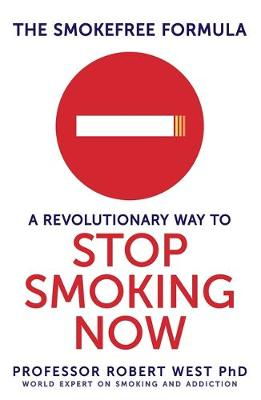 The SmokeFree Formula: A Revolutionary Way to Stop Smoking Now (Paperback)