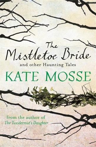 The Mistletoe Bride and Other Haunting Tales (Paperback)