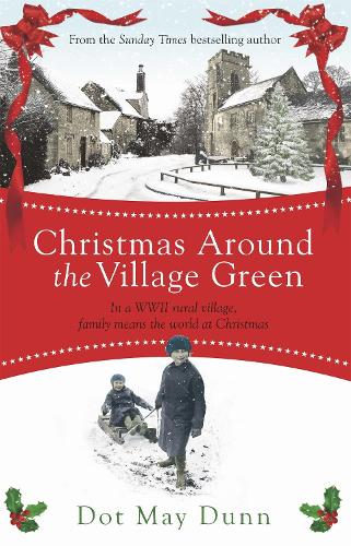 Christmas Around the Village Green: In a WWII 1940s rural village, family means the world at Christmastime (Paperback)