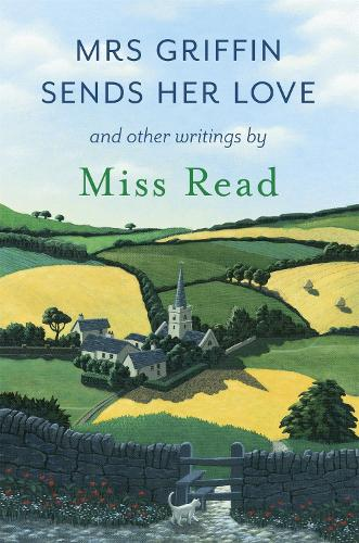 Mrs Griffin Sends Her Love: and other writings (Paperback)