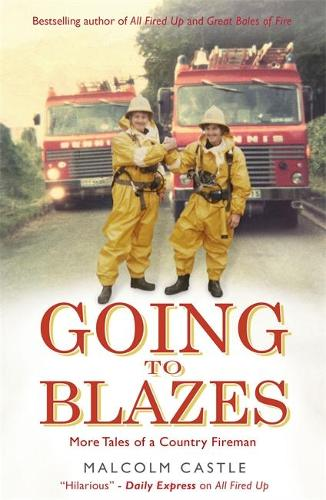 Going to Blazes: Further Tales of a Country Fireman (Paperback)