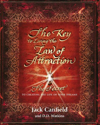 The Key to Living the Law of Attraction: The Secret To Creating the Life of Your Dreams (Paperback)