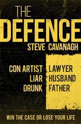 The Defence: Eddie Flynn Book 1 - Eddie Flynn (Hardback)