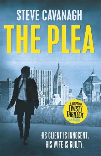 The Plea: His client is innocent. His wife is guilty. - Eddie Flynn (Paperback)