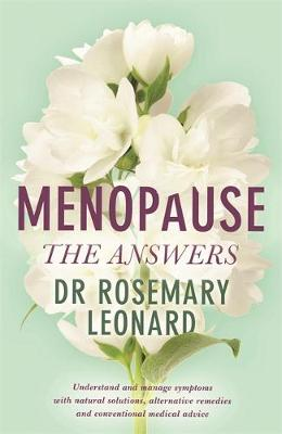Menopause - The Answers: Understand and manage symptoms with natural solutions, alternative remedies and conventional medical advice (Paperback)