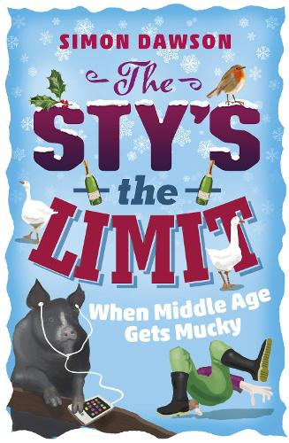 The Sty's the Limit: When Middle Age Gets Mucky (Paperback)
