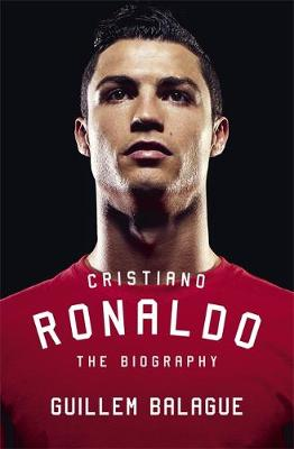Cristiano Ronaldo: The Biography (Hardback)