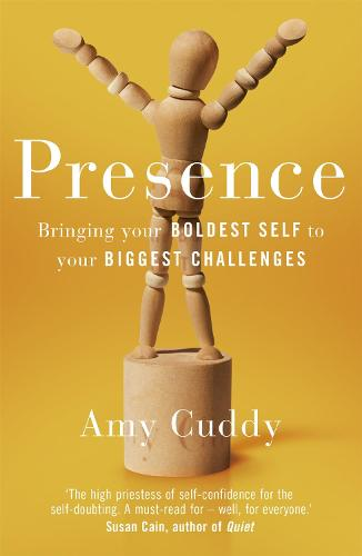 Presence: Bringing Your Boldest Self to Your Biggest Challenges (Paperback)