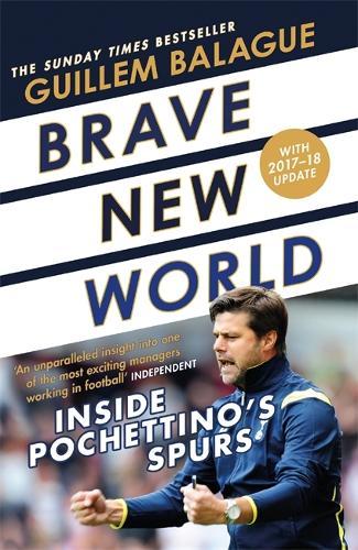 Brave New World: Inside Pochettino's Spurs (Paperback)