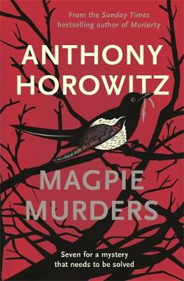 Magpie Murders: the Sunday Times bestseller crime thriller with a fiendish twist (Hardback)