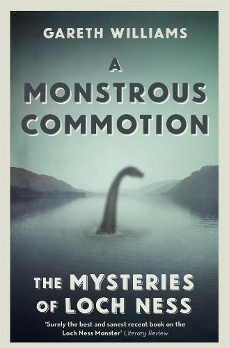 A Monstrous Commotion: The Mysteries of Loch Ness (Paperback)