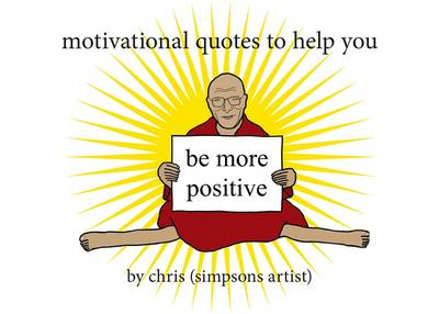 Motivational Quotes to Help You Be More Positive (Hardback)