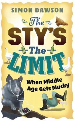 The Sty's the Limit: When Middle Age Gets Mucky (Hardback)