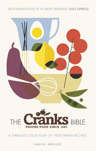 The Cranks Bible: A Timeless Collection of Vegetarian Recipes (Paperback)