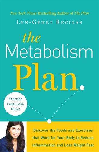 The Metabolism Plan: Discover the Foods and Exercises that Work for Your Body to Reduce Inflammation and Lose Weight Fast (Paperback)