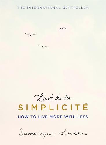 L'art de la Simplicite (The English Edition): How to Live More With Less (Paperback)
