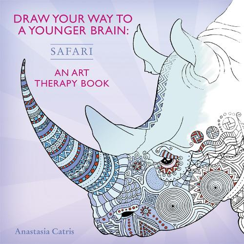Draw Your Way to a Younger Brain: Safari: An Art Therapy Book (Paperback)