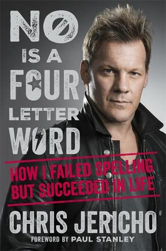 No Is a Four-Letter Word: How I Failed Spelling But Succeeded in Life (Hardback)