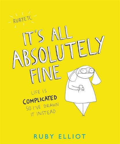It's All Absolutely Fine: Life is complicated, so I've drawn it instead (Paperback)