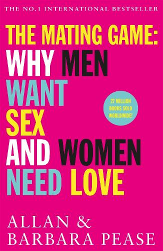 The Mating Game: Why Men Want Sex & Women Need Love (Paperback)