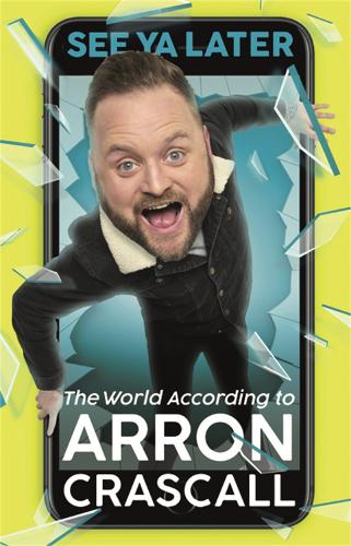 See Ya Later: The World According to Arron Crascall (Paperback)