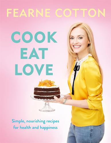 Cook. Eat. Love. (Hardback)