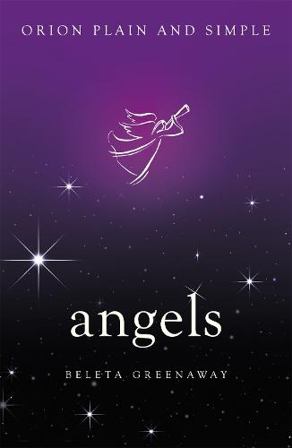 Angels, Orion Plain and Simple - Plain and Simple (Paperback)