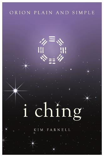 I Ching, Orion Plain and Simple - Plain and Simple (Paperback)