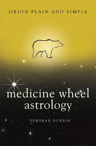Medicine Wheel Astrology, Orion Plain and Simple - Plain and Simple (Paperback)