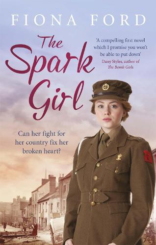 The Spark Girl: A heart-warming tale of wartime adventure, romance and heartbreak. (Paperback)