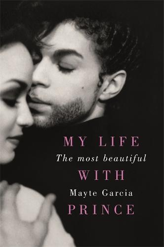 The Most Beautiful: My Life With Prince (Hardback)