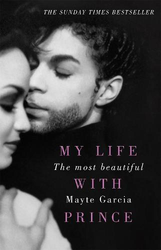 The Most Beautiful: My Life With Prince (Paperback)