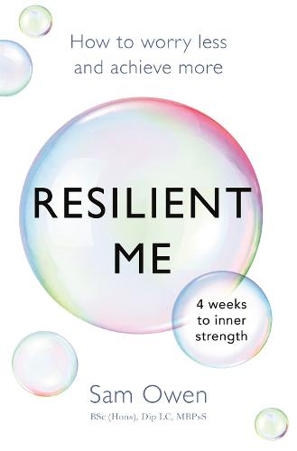 Resilient Me: How to worry less and achieve more (Paperback)
