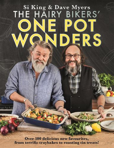 The Hairy Bikers' One Pot Wonders: Over 100 delicious new favourites, from terrific tray bakes to roasting tin treats! (Hardback)