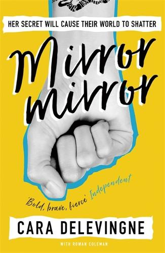 Mirror, Mirror: A Twisty Coming-of-Age Novel about Friendship and Betrayal from Cara Delevingne (Paperback)