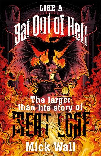 Like a Bat Out of Hell: The Larger than Life Story of Meat Loaf (Paperback)