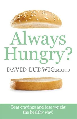 Always Hungry?: Beat cravings and lose weight the healthy way! (Paperback)