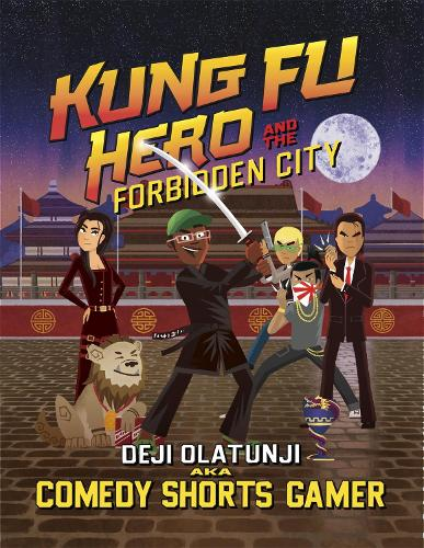 Kung Fu Hero and The Forbidden City: A ComedyShortsGamer Graphic Novel (Hardback)