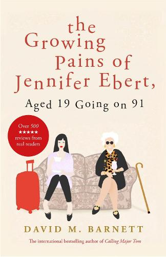 The Growing Pains of Jennifer Ebert, Aged 19 Going on 91 (Paperback)