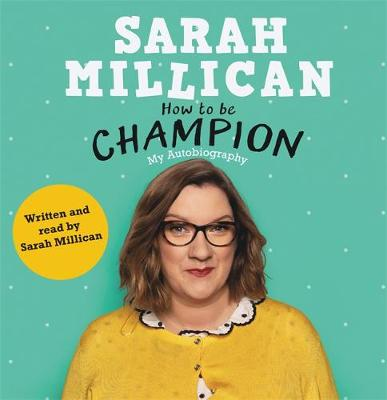 How to be Champion: The No.1 Sunday Times Bestselling Autobiography (CD-Audio)
