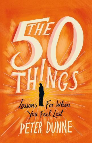 The 50 Things: Lessons for When You Feel Lost (Paperback)