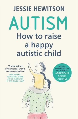 Autism: How to raise a happy autistic child (Paperback)