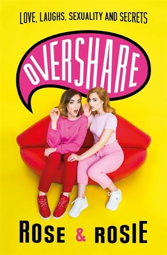 Overshare: Love, Laughs, Sexuality and Secrets (Hardback)