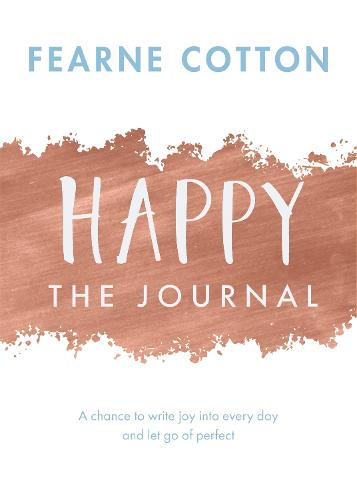 Happy: The Journal: A chance to write joy into every day and let go of perfect (Paperback)