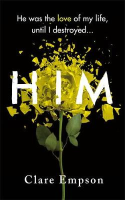 Him: A dark and gripping love story with a heartbreaking and shocking ending (Hardback)