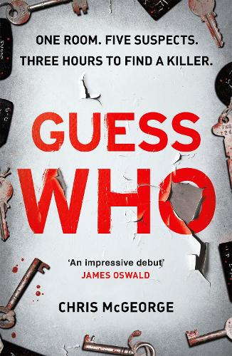 Guess Who: ONE ROOM. FIVE SUSPECTS. THREE HOURS TO FIND A KILLER. (Paperback)