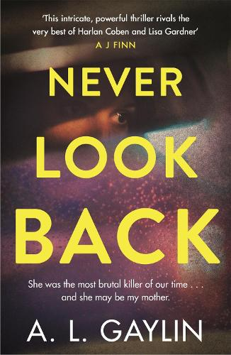 Never Look Back: She was the most brutal serial killer of our time. And she may have been my mother. (Paperback)