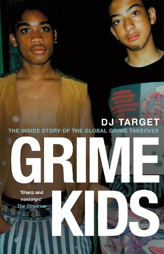 Grime Kids: The Inside Story of the Global Grime Takeover (Paperback)