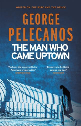 The Man Who Came Uptown (Hardback)